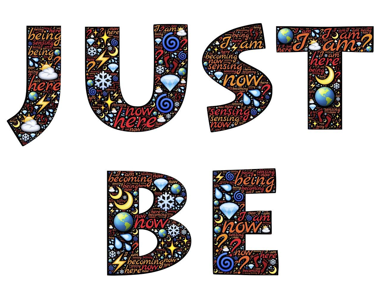 just be, i am, identity
