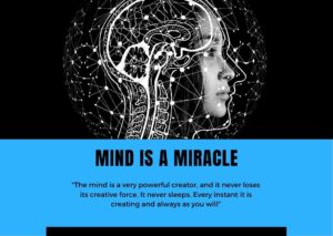 Mind is a miracle